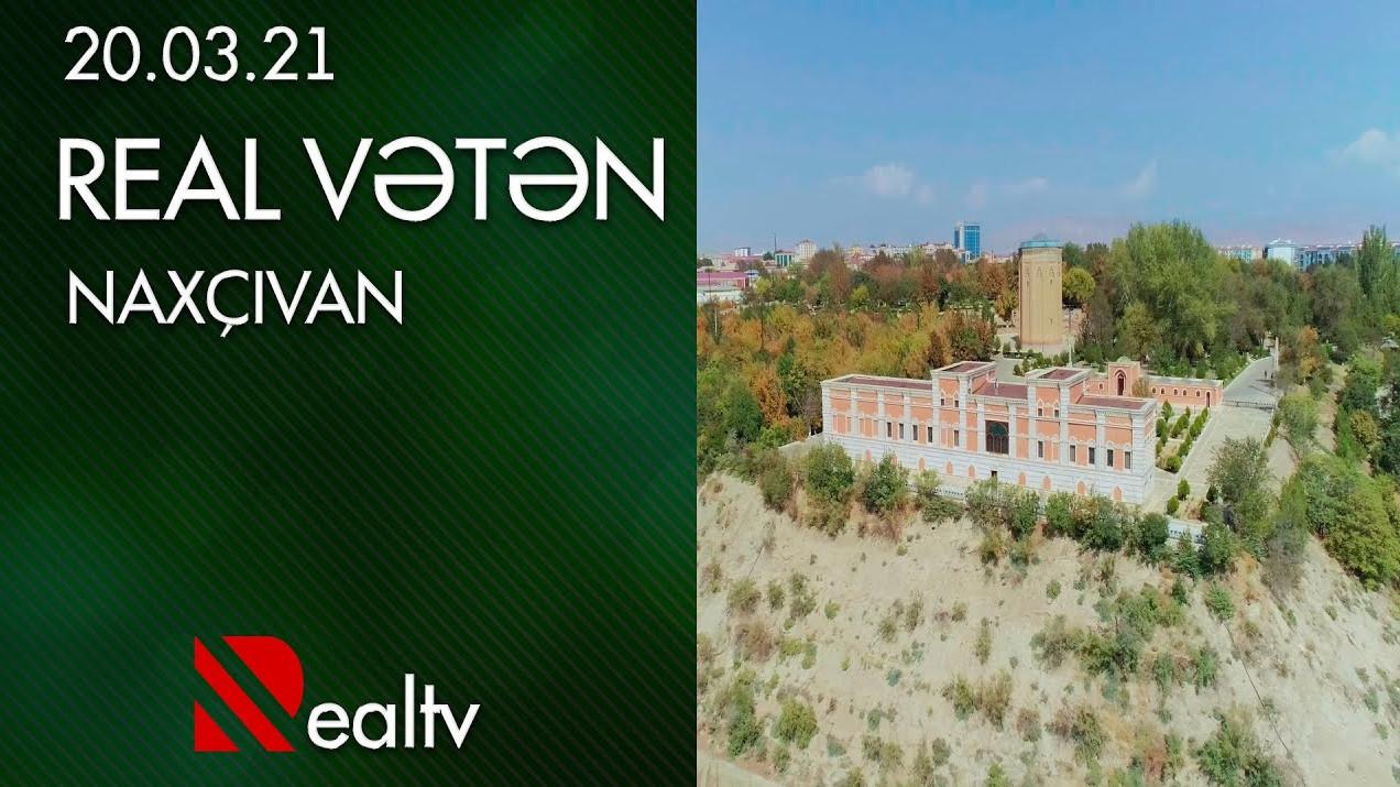 """>""""REAL Vətən"""" Naxçıvanın turizm imkanlarını işıqlandırdı"""
